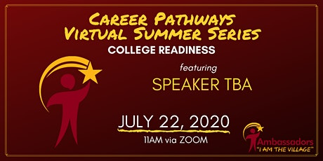 Career Pathways Virtual  Summer Series - College Readiness tickets