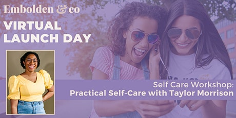Embolden & Co. Launch Day: Practical Self-Care with Taylor Morrison tickets