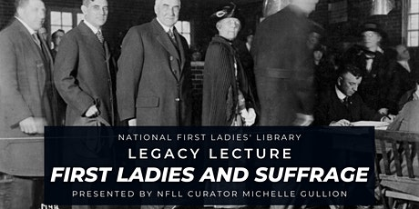 Virtual Legacy Lecture: First Ladies on the Thorny Road to Suffrage tickets