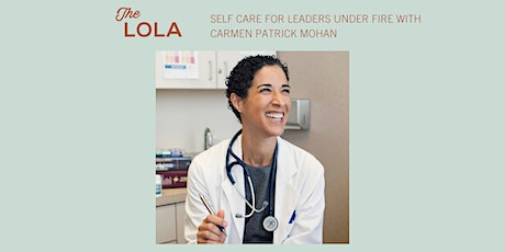 Self Care for Leaders Under Fire with Carmen Patrick Mohan tickets