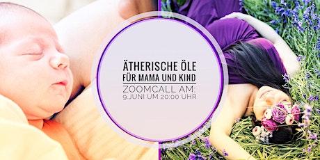 Ätherische Öle für Mama und Kind Tickets