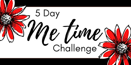 "5 Day ""Me Time"" Challenge for Moms tickets"