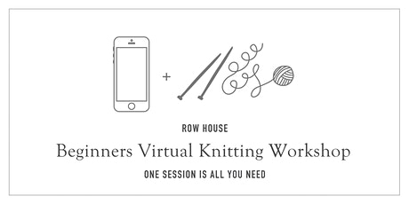 Beginners Virtual Knitting Workshop - 7PM Eastern tickets