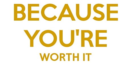 Because You're Worth It! Showcase the Value of You & Your Volunteer Program tickets