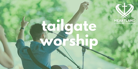 Tailgate Worship - July 12th tickets