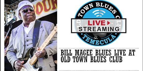 BILL MAGEE BLUES BAND!!   LIVE at Old Town Blues Club.  Dinner and a Show! tickets