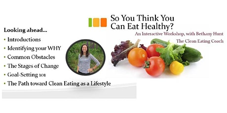 So You Think You Can Eat Healthy? * FREE * Interactive Workshop tickets
