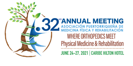 32nd Annual Meeting PR Asoc. Physical Medicine and Rehabilitation tickets