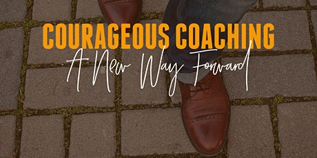 Courageous Coaching: A New Way Forward tickets
