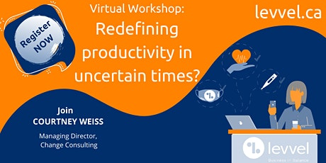 Virtual Workshop: Redefining Productivity in Uncertain Times - June 9 & 16 tickets
