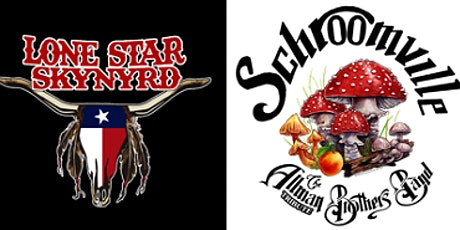 Lone Star Skynyrd and Schroomville tickets