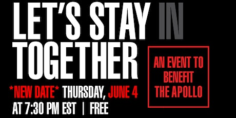 LET'S STAY (IN)TOGETHER: APOLLO YOUNG PATRONS WATCH PARTY tickets