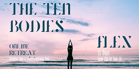 The Ten Bodies Retreat Online FLEX tickets