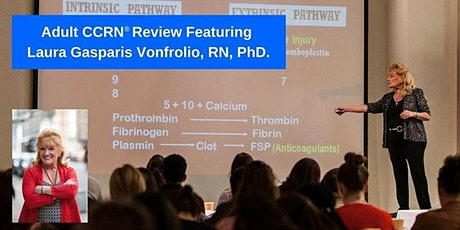 Adult CCRN Exam Review 1 Day Cram Presented by Laura Gasparis Vonfrolio tickets
