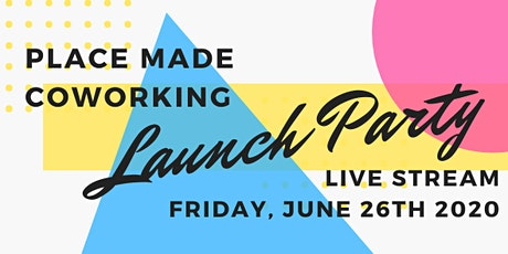 Placemade Coworking Virtual Launch Party! tickets