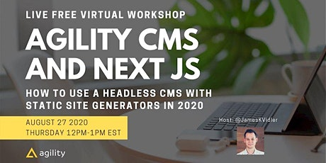 Agility CMS + Next JS: How To Use A Headless CMS with Static Site Generator tickets