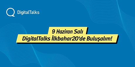 DigitalTalks İlkbahar'20 - V. Hafta tickets