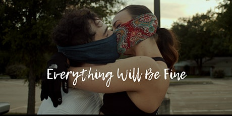 Everything Will Be Fine tickets