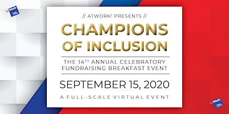 Champions of Inclusion! AtWork!'s 14th Annual Fundraising Event! tickets