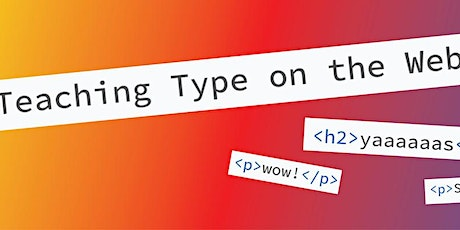 Teaching Type on the Web tickets