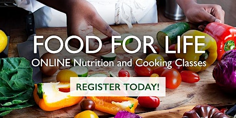 Cooking to Combat COVID-19: Food for Life Cooking Series - Class 5 tickets
