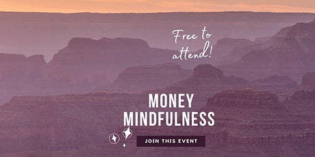 Money Mindfulness - Money & Courage  US/Canada/Americas tickets
