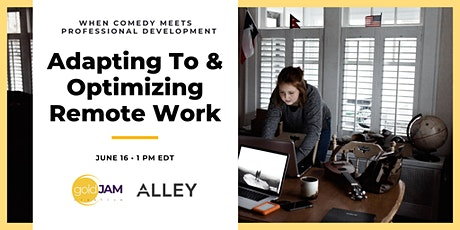 Adapting To & Optimizing Remote Work with GoldJam Creative tickets