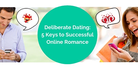 Deliberate Dating Intro: 5 Keys to Successful Online Romance tickets