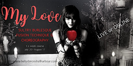 My Love: Sultry Burlesque Fusion 5 x week course tickets