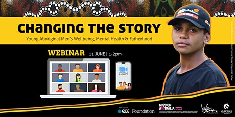 Changing the Story: Aboriginal Men's Wellbeing, Mental Health & Fatherhood tickets