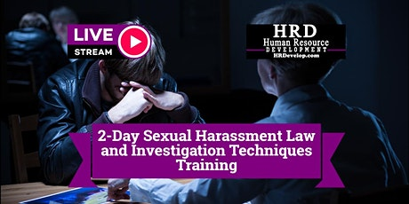 2-Day Sexual Harassment Law and Investigation Techniques Training tickets