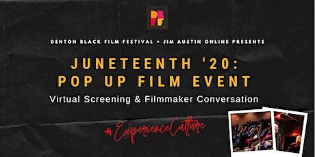 Juneteenth '20: Virtual Pop Up Film Event tickets