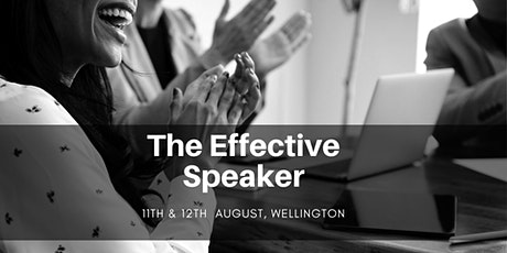 The Effective Speaker - Wellington 11& 12th August tickets