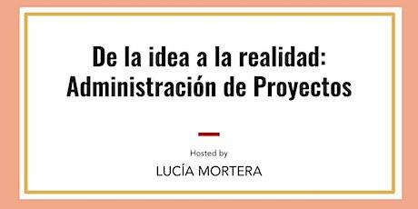 LEAN IN REGIO I De la idea a la realidad: Administración de Proyectos entradas