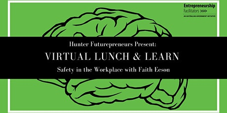 Virtual Lunch & Learn 2 - Safety in the Workplace with Faith Eeson tickets