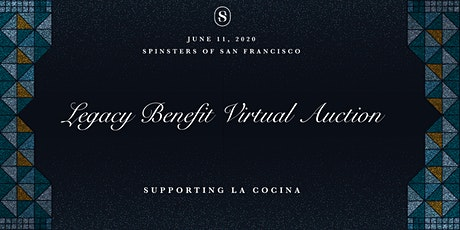 Spinsters of San Francisco Legacy Benefit Virtual Auction tickets
