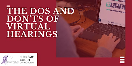 The dos and don'ts of virtual hearings tickets