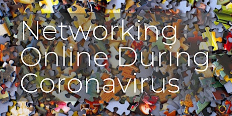 Networking Online During Coronavirus - Building Your Network tickets