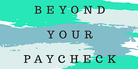 Beyond Your Paycheck tickets