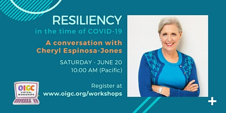 6/20: Resiliency in the time of COVID-19, a conversation with Cheryl E-J tickets