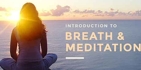 Introduction to Breath and Meditation Workshop (ONLINE) tickets