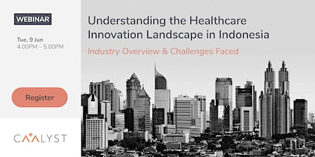 Understanding the Healthcare Innovation Landscape in Indonesia tickets