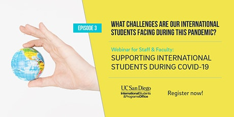 (EPISODE 3) SUPPORTING INTERNATIONAL STUDENTS DURING COVID-19 tickets
