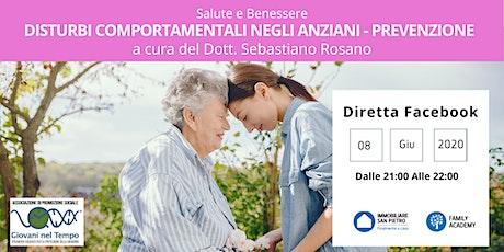 Disturbi comportamentali degli anziani - Prevenzione e Suggerimenti tickets