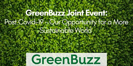 GreenBuzz Joint Event: Post Covid-19 - Our Opportunity for a More Sustainable World tickets