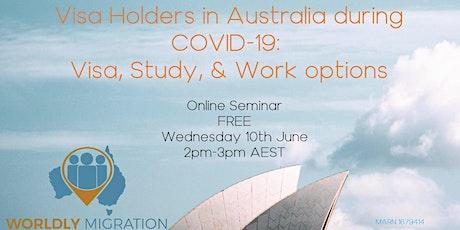 Visa Holders in Australia during COVID-19: Visa, Study, & Work options tickets