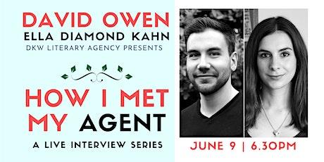 How I Met My Agent: David Owen & Ella Diamond Kahn tickets