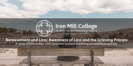 Bereavement and Loss: Awareness of Loss and the Grieving Process tickets