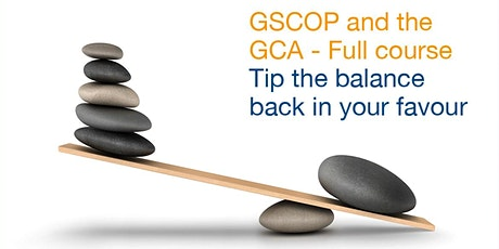 GSCOP and the GCA - Tip the balance back in your favour tickets