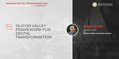 SILICON VALLEY FRAMEWORK FOR DIGITAL TRANSFORMATION | JUNE 15, 2020 tickets